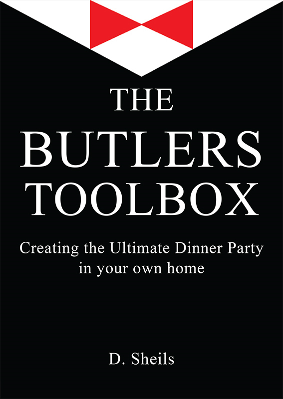 The Butlers Toolbox: Creating The Ultimate Dinner Party In Your Own Home