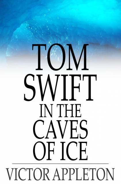 Cover Image: Tom Swift in the Caves of Ice