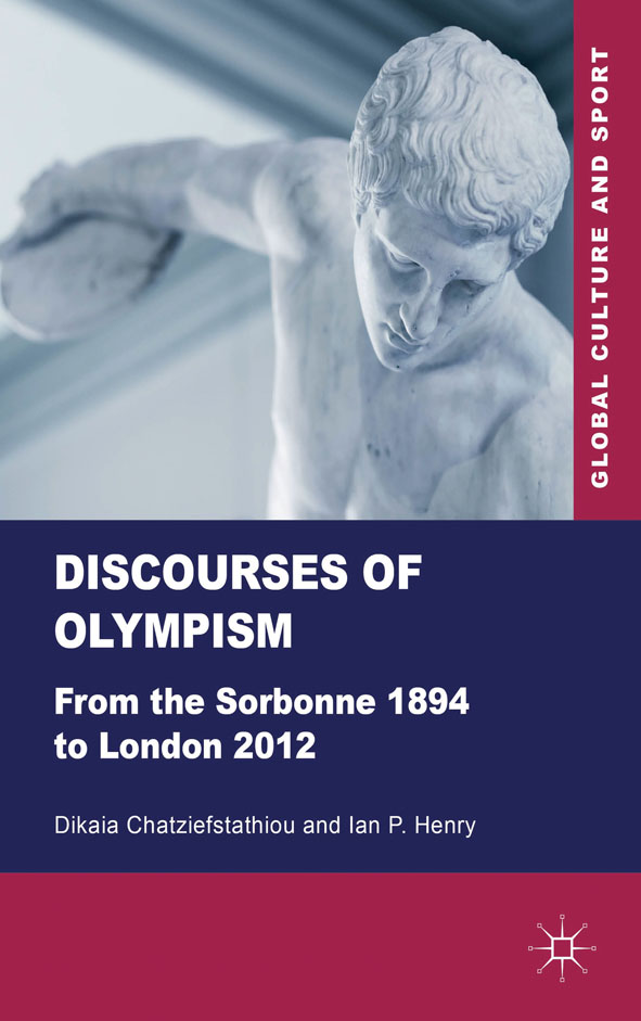 Discourses of Olympism From the Sorbonne 1894 to London 2012