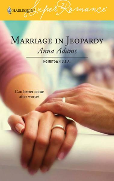 Marriage in Jeopardy By: Anna Adams