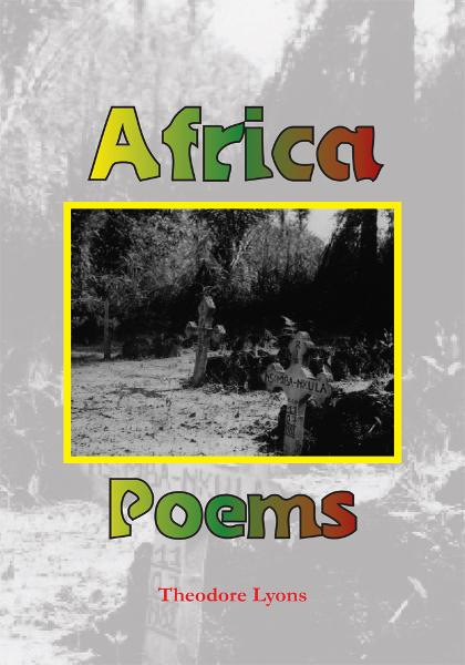 Africa Poems By: Theodore Lyons