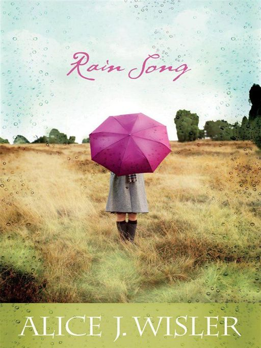 Rain Song (Heart of Carolina Book #1) By: Alice J. Wisler