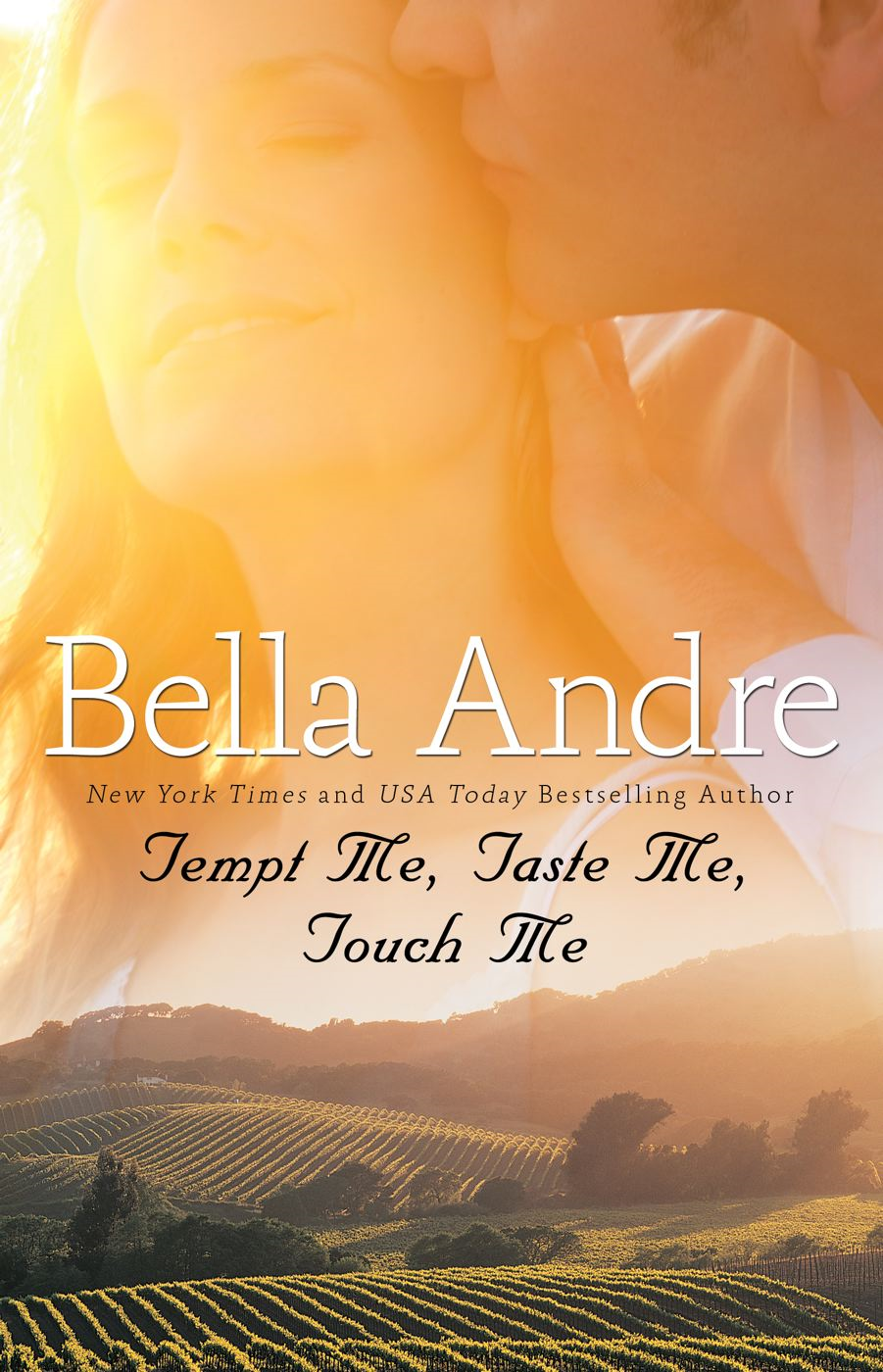 Tempt Me, Taste Me, Touch Me By: Bella Andre