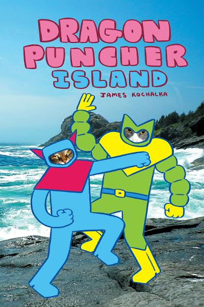 Dragon Puncher 2: Dragon Puncher Island By: James Kochalka