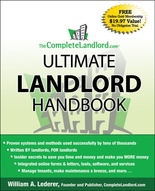 The CompleteLandlord.com Ultimate Landlord Handbook By: William A. Lederer