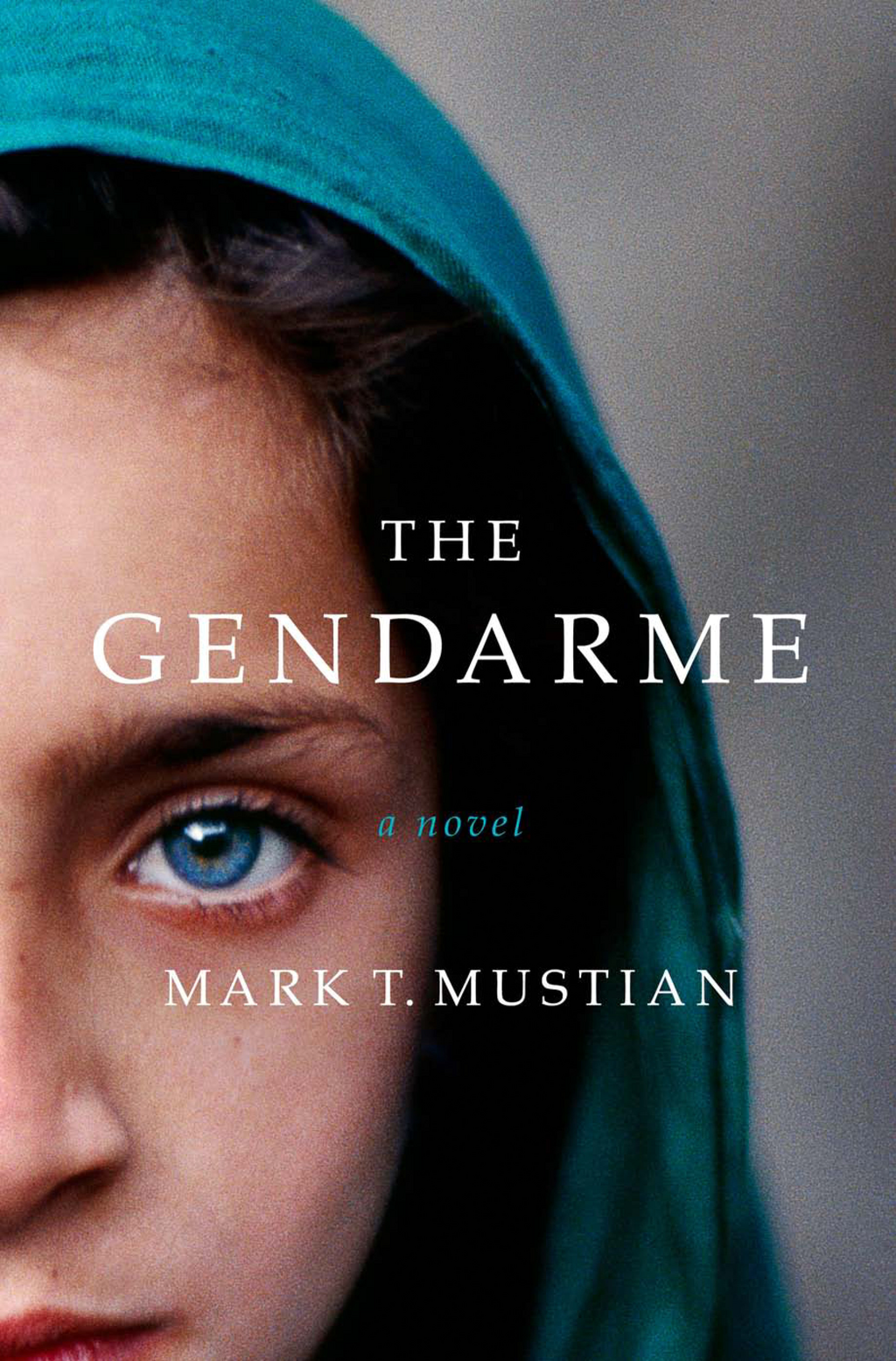 The Gendarme By: Mark T. Mustian