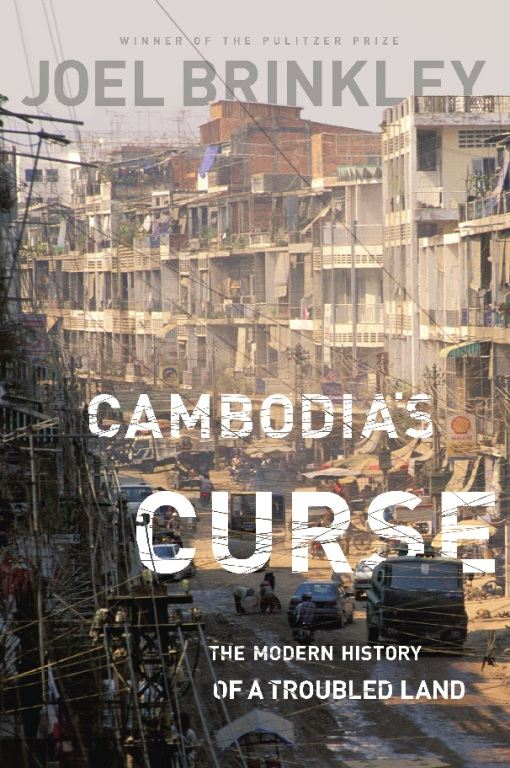 Cambodia's Curse By: Joel Brinkley