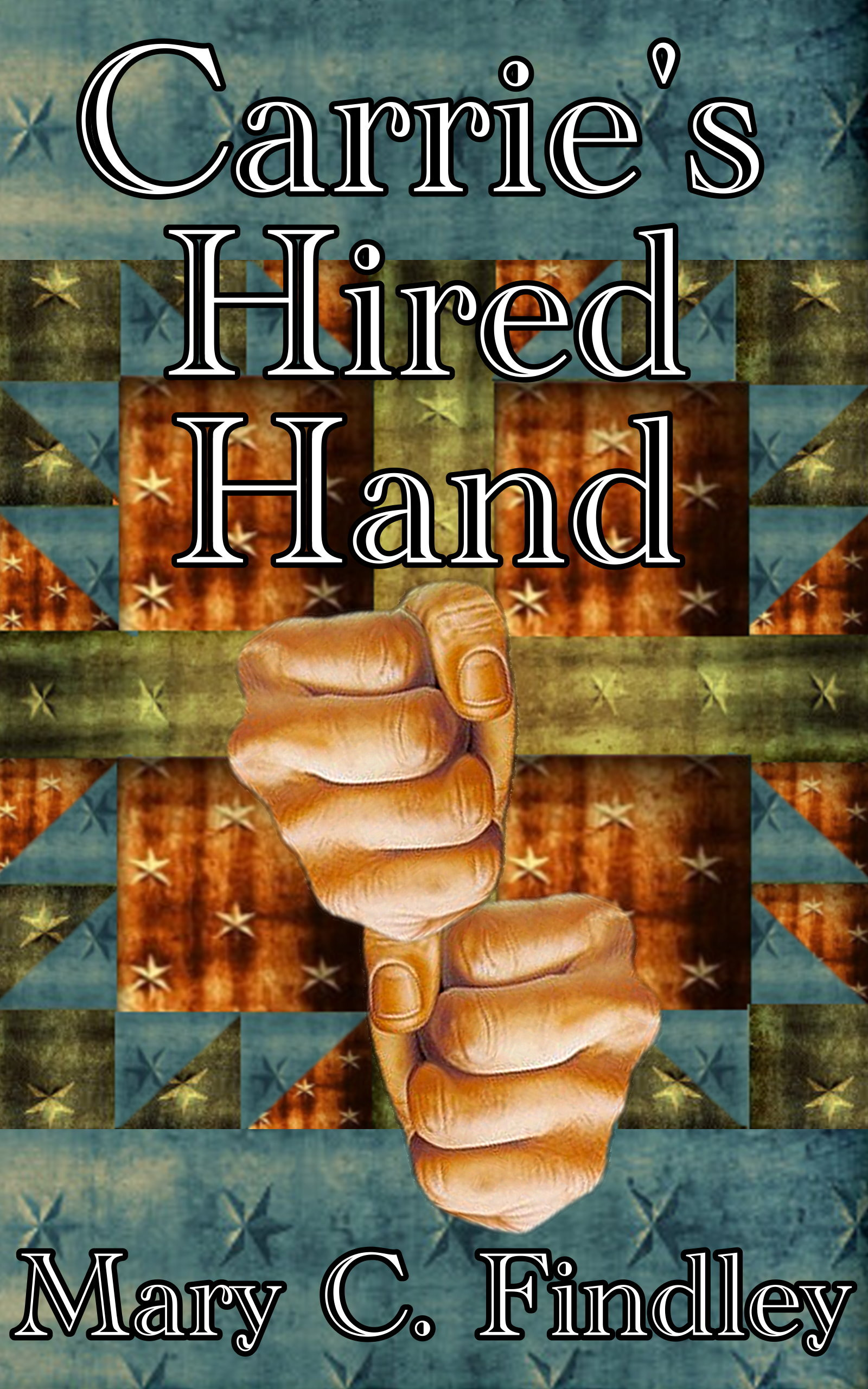 Carrie's Hired Hand By: Mary C. Findley