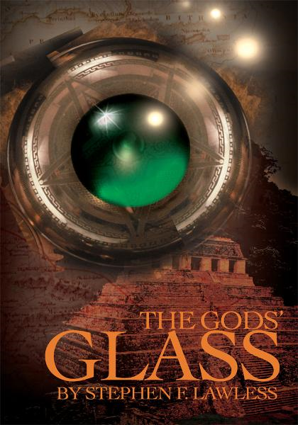 The Gods' Glass By: Stephen Lawless