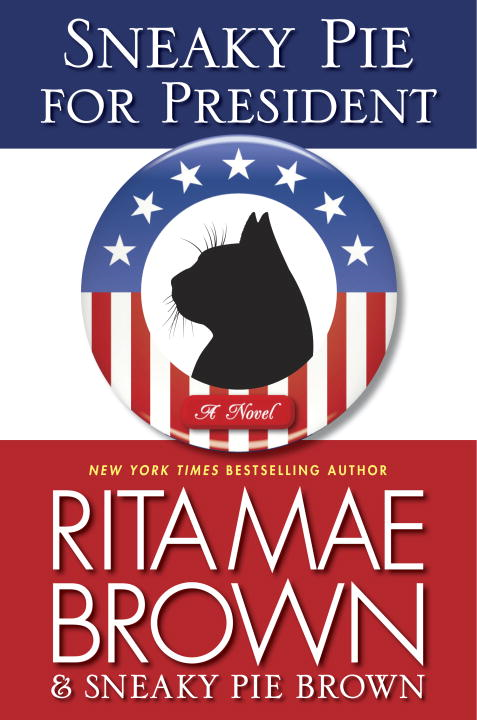 Sneaky Pie for President By: Rita Mae Brown