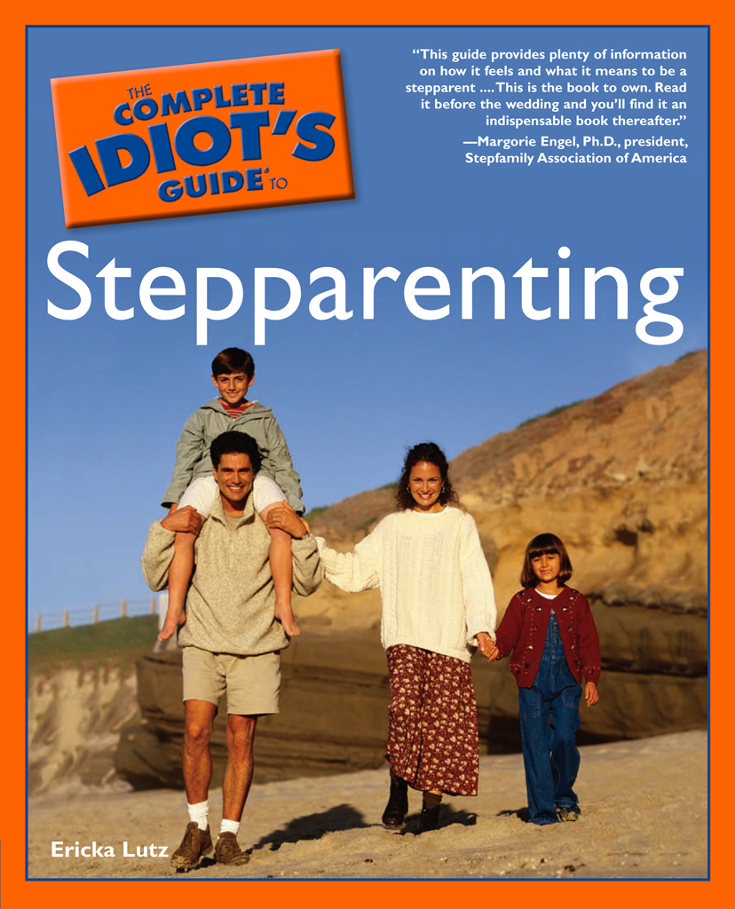 The Complete Idiot's Guide to Stepparenting By: Erika Lutz