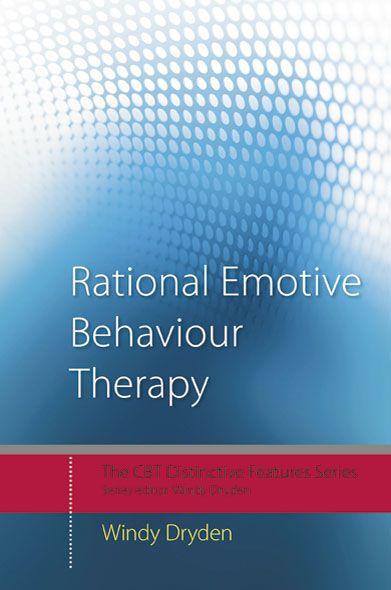Rational Emotive Behaviour Therapy By: Windy Dryden