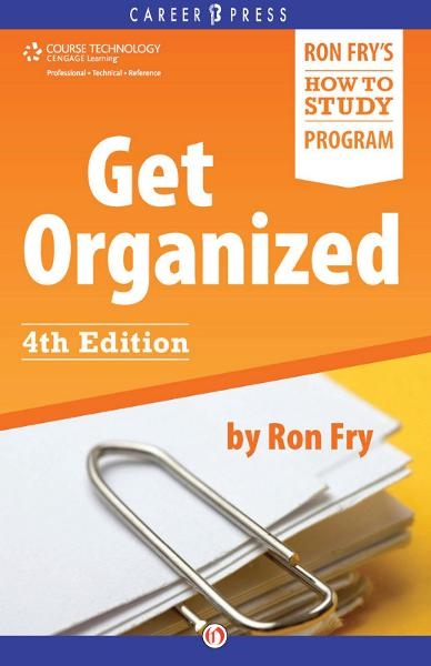 Get Organized: Fourth Edition By: Ron Fry