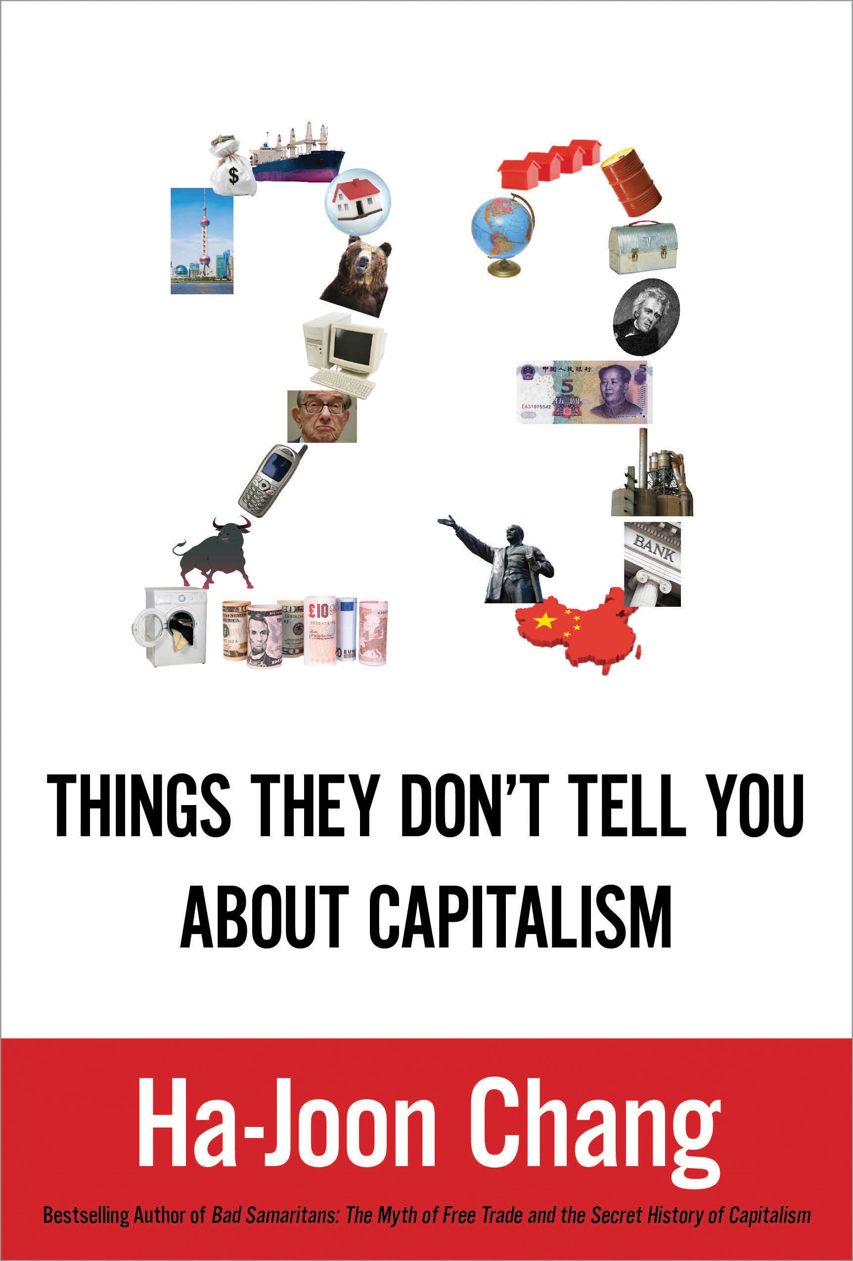 23 Things They Don't Tell You about Capitalism By: Ha-Joon Chang