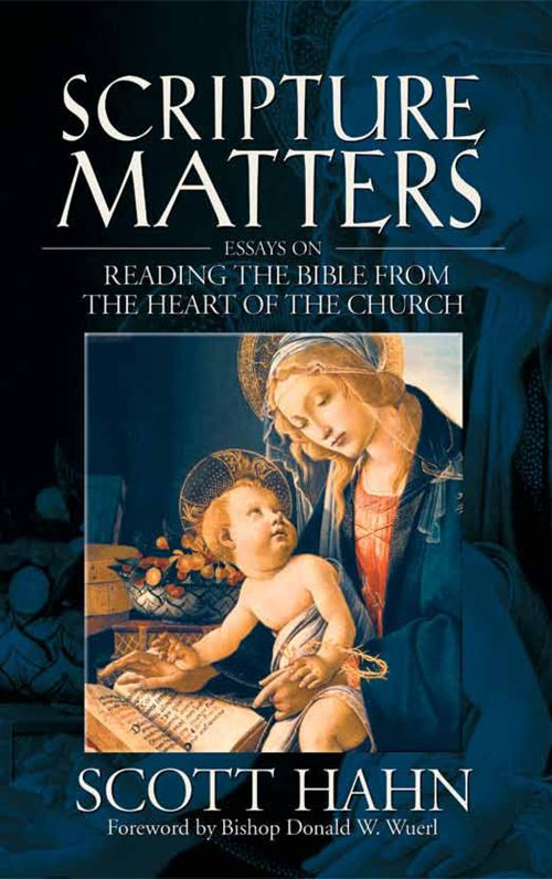 Scripture Matters:  Essays on Reading from the Heart of the Church