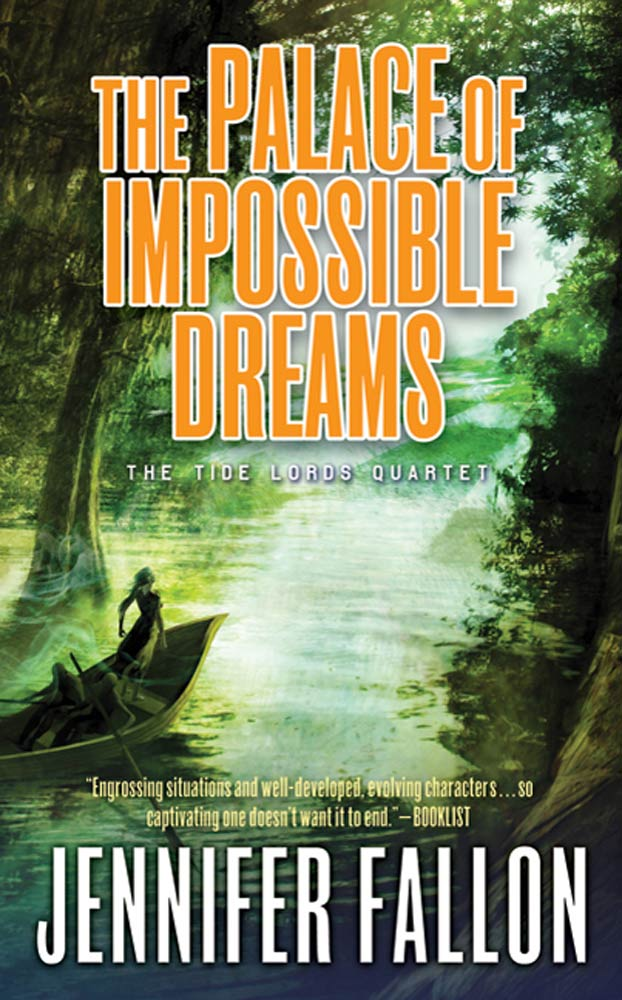 The Palace of Impossible Dreams By: Jennifer Fallon