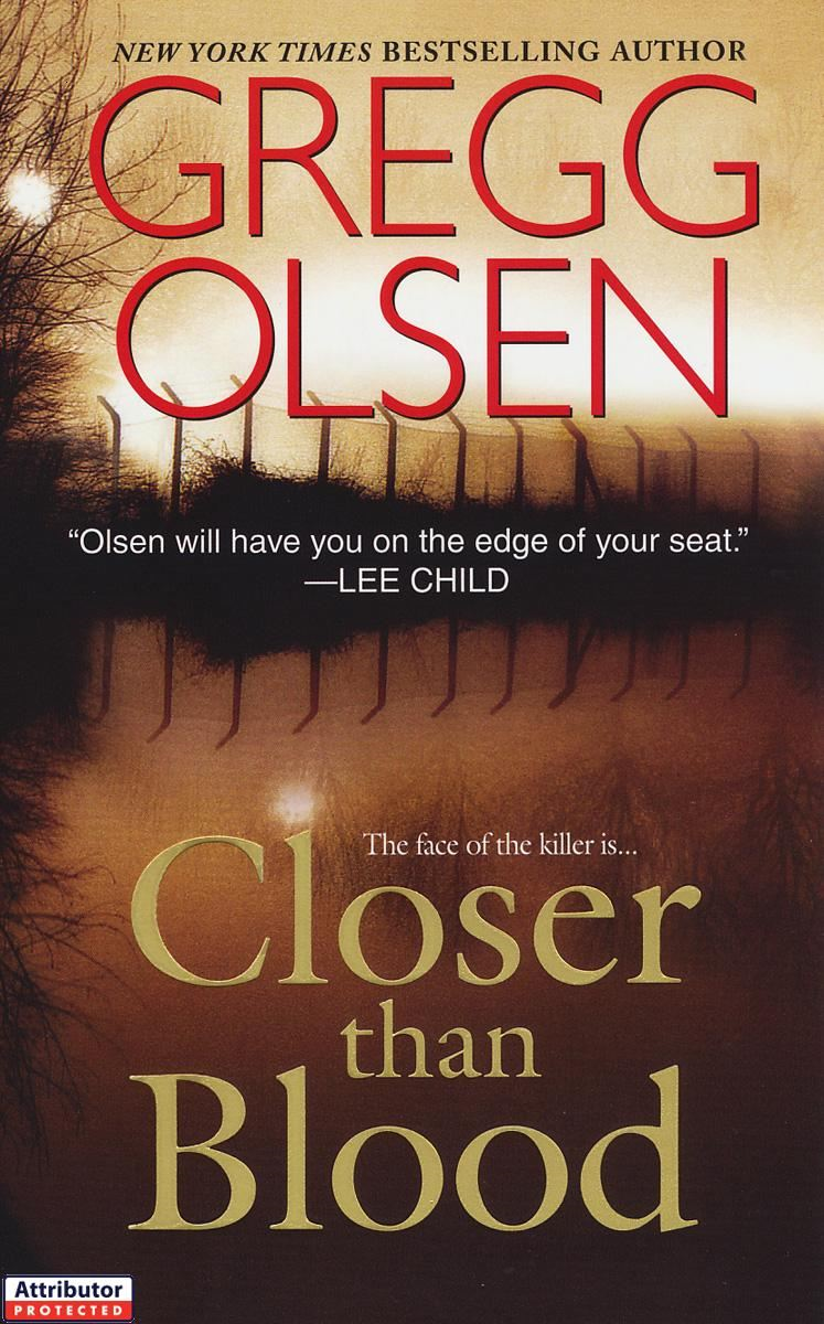 Closer Than Blood By: Gregg Olsen