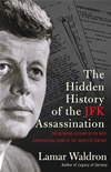 The Hidden History Of The Jfk Assassination: The Definitive Account Of The Most Controversial Crime Of The Twentieth Century: