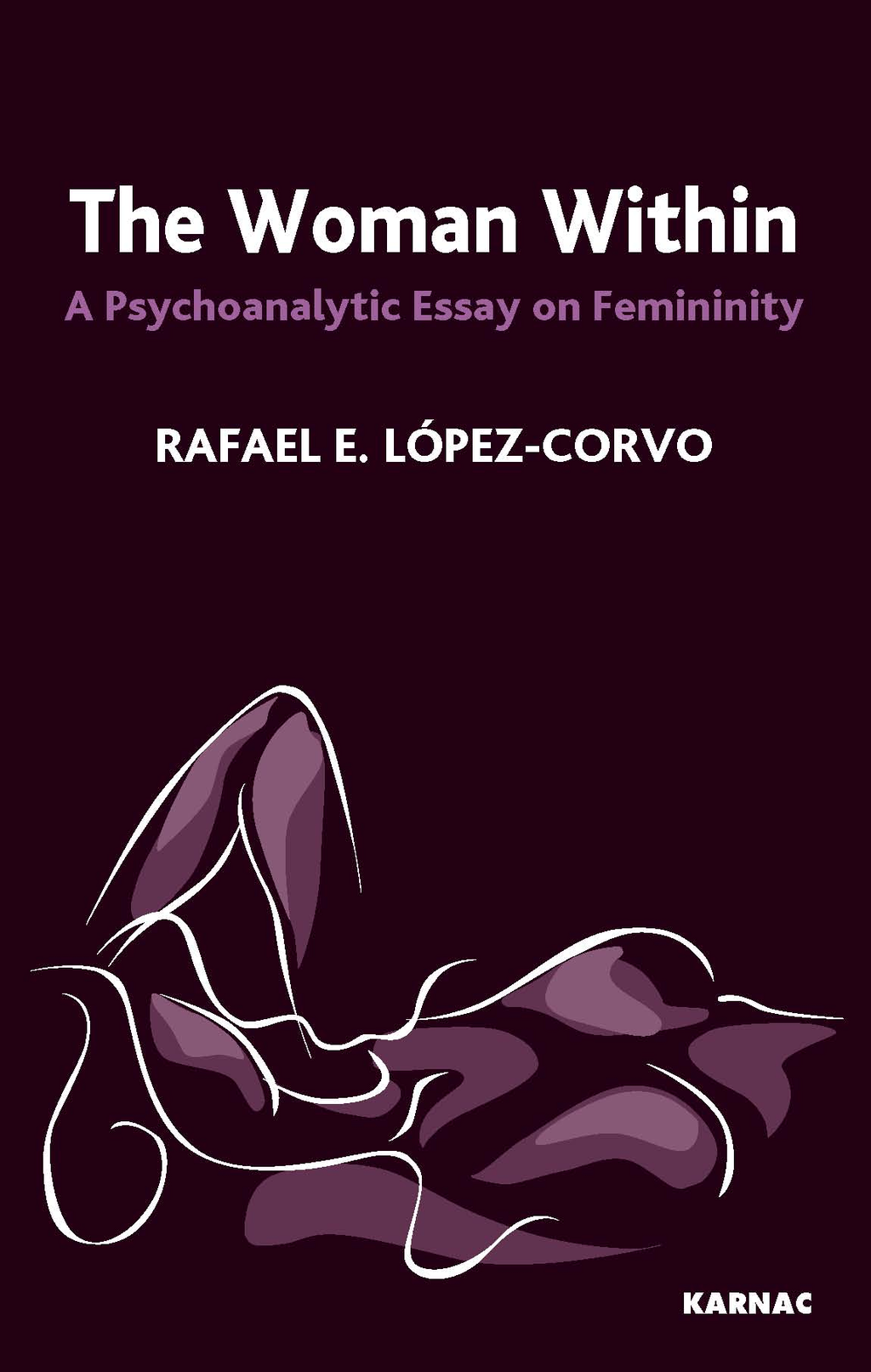 The Woman Within: A Psychoanalytic Essay on Femininity