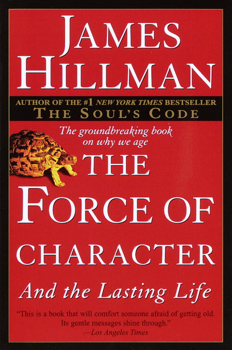 The Force of Character By: James Hillman
