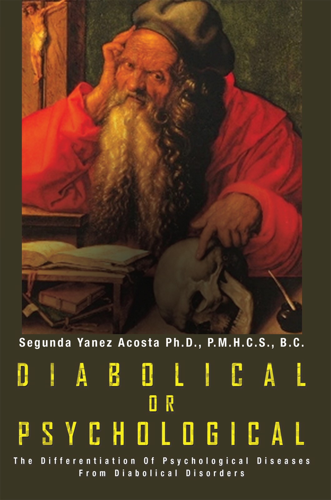 DIABOLICAL OR  PSYCHOLOGICAL By: Segunda Yanez Acosta