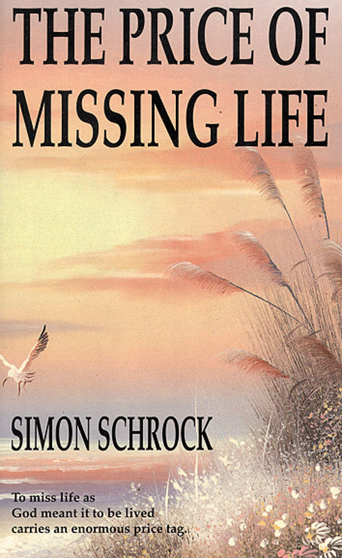 Price of Missing Life, The: To miss life as God meant it to be lived carries an enormous price tag.