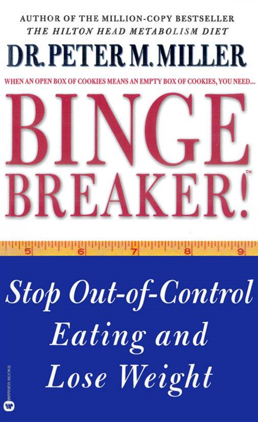Binge Breaker!(TM) By: Peter M. Miller