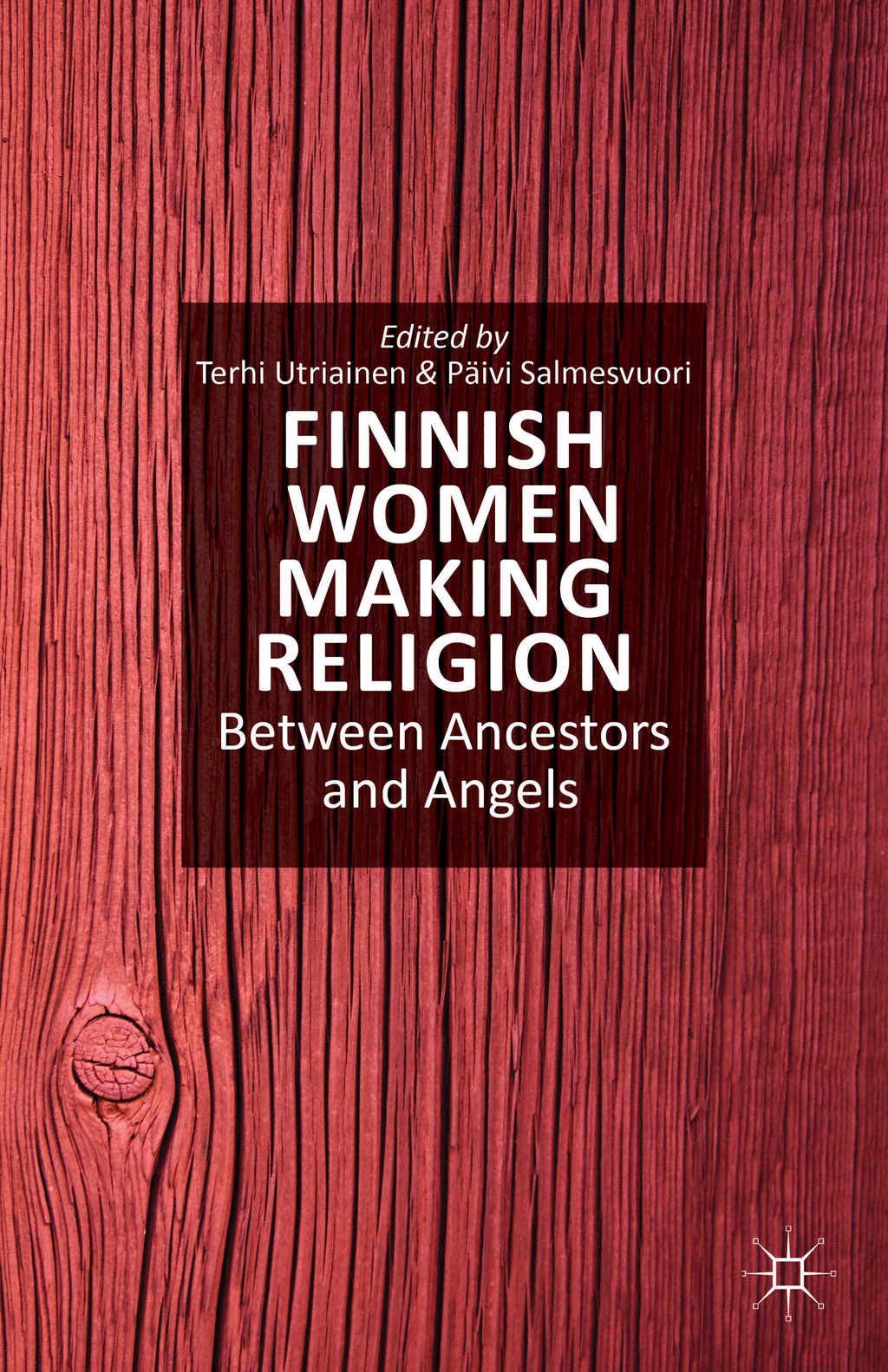 Finnish Women Making Religion Between Ancestors and Angels