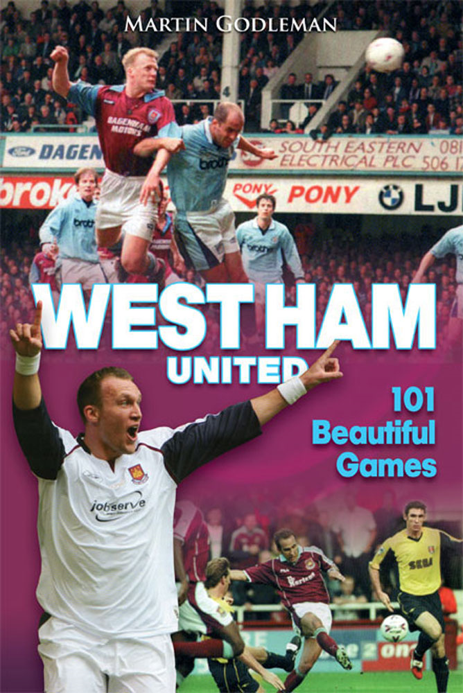 West Ham United: 101 Beautiful Games