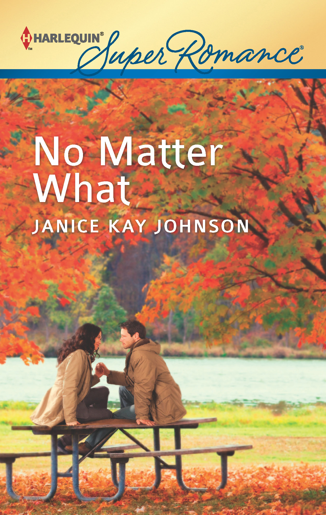 No Matter What By: Janice Kay Johnson