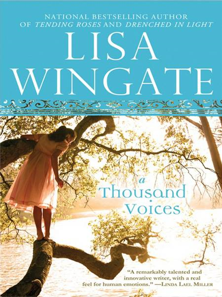 A Thousand Voices By: Lisa Wingate