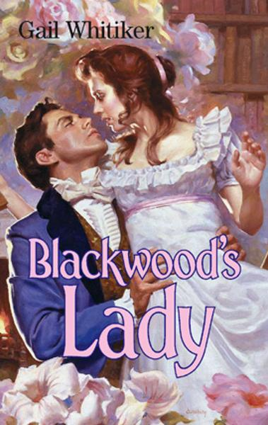 Blackwood's Lady By: Gail Whitiker