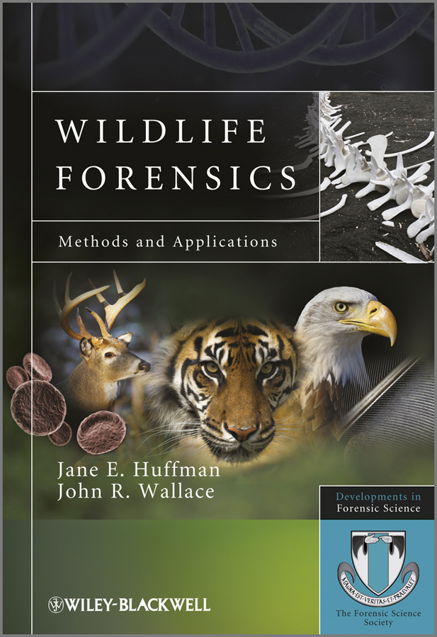 Wildlife Forensics By: Jane E. Huffman,John R. Wallace