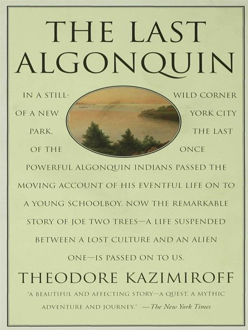 The Last Algonquin By: Theodore Kazimiroff