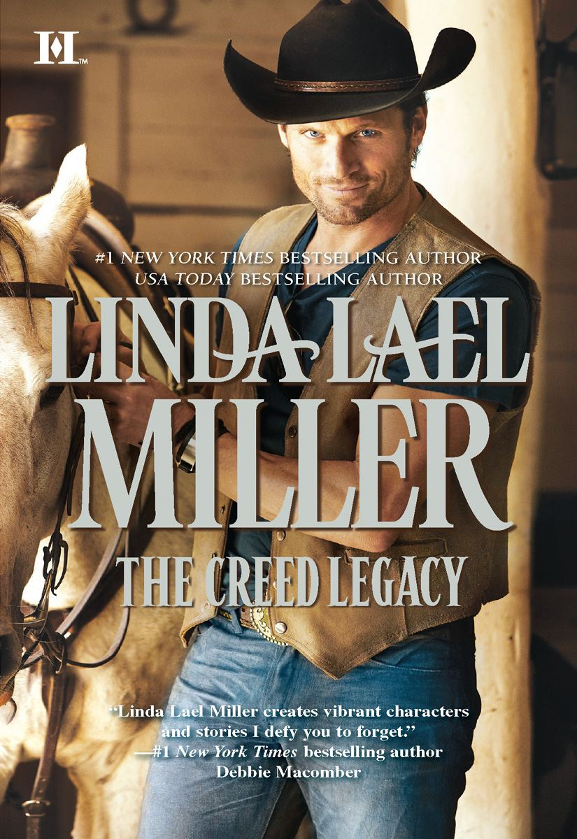 The Creed Legacy By: Linda Lael Miller