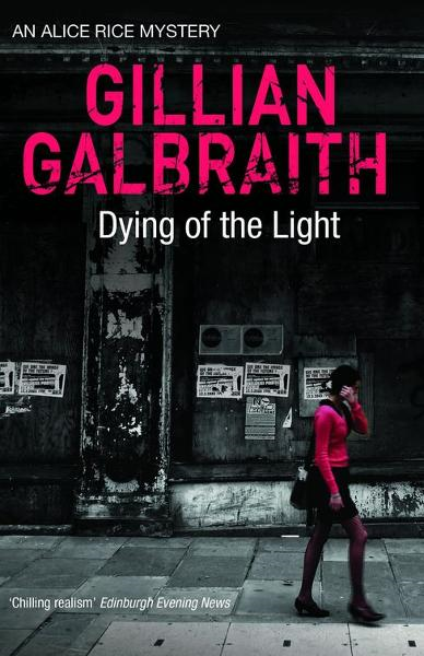 Dying of the Light By: Gillian Galbraith
