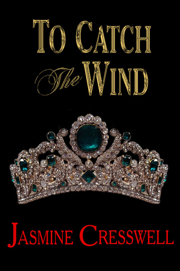 To Catch the Wind By: Jasmine Cresswell