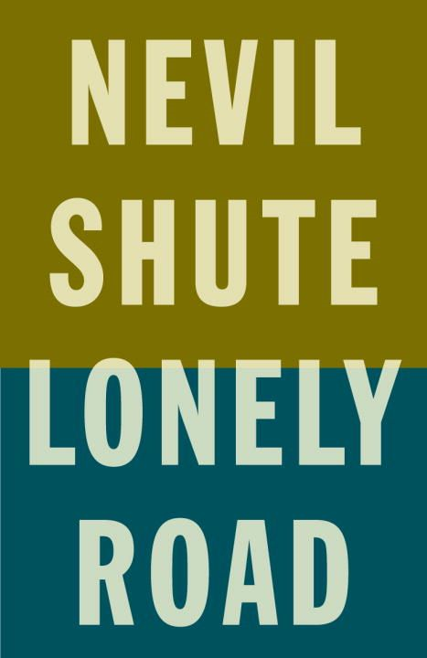 Lonely Road By: Nevil Shute
