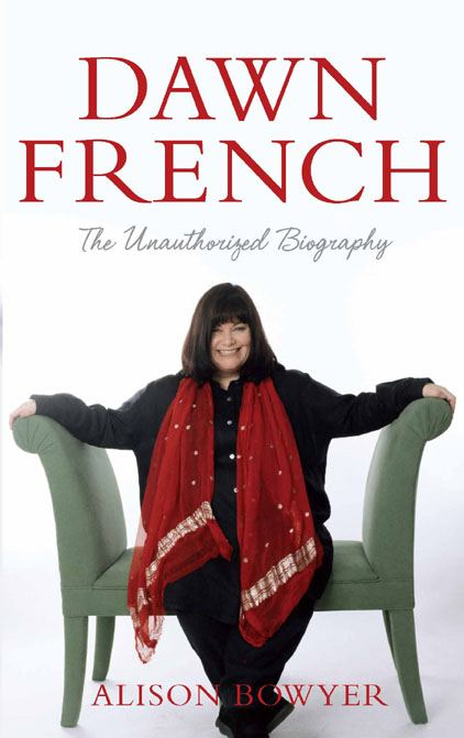 Dawn French: The Unauthorised Biography