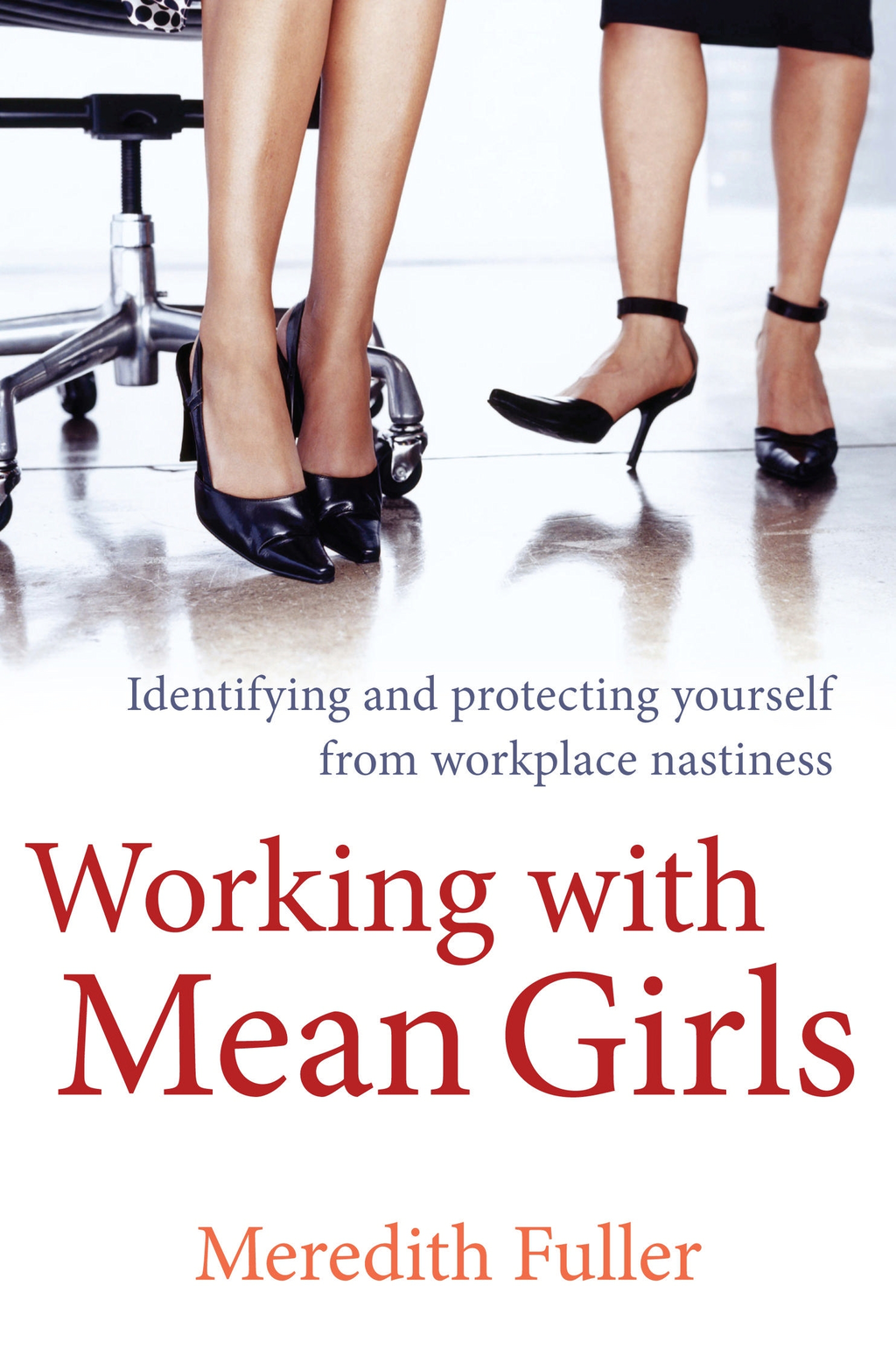 Working with Mean Girls By: Meredith Fuller