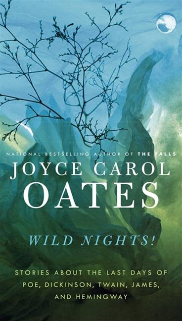 Wild Nights! By: Joyce Carol Oates