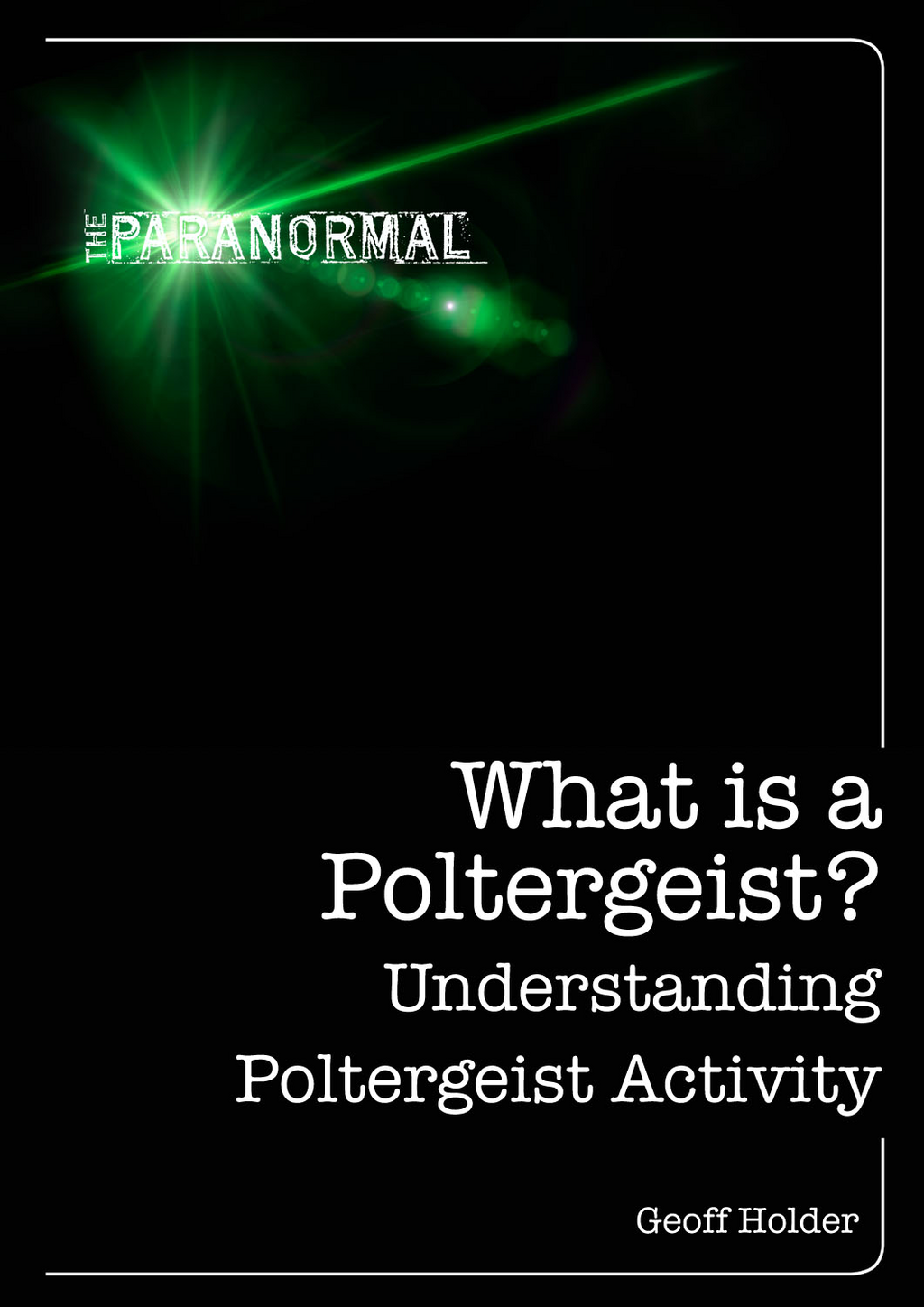 What is a Poltergeist? Understanding Poltergeist Activity