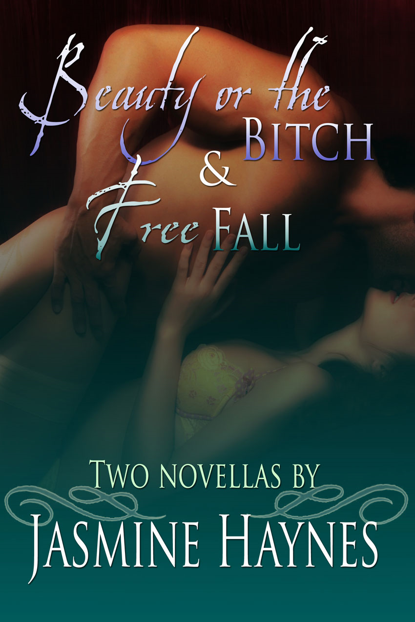 Jasmine Haynes Anthology: Beauty or the Bitch and Free Fall