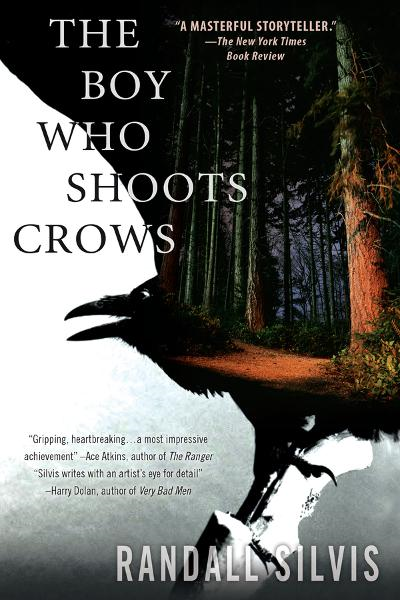 The Boy Who Shoots Crows By: Randall Silvis