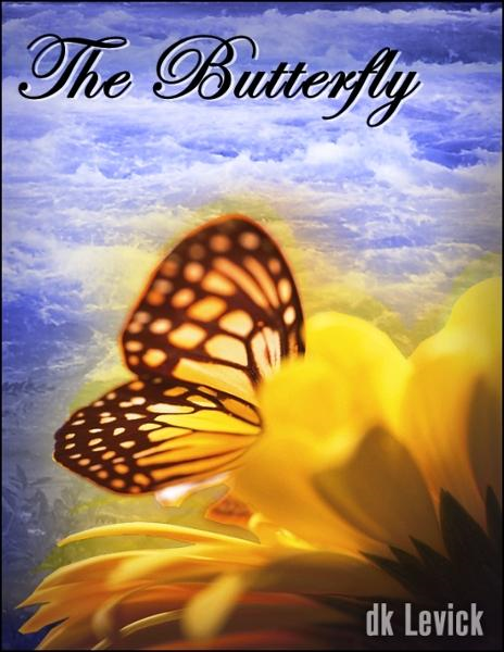 The Butterfly By: D.K. LeVick