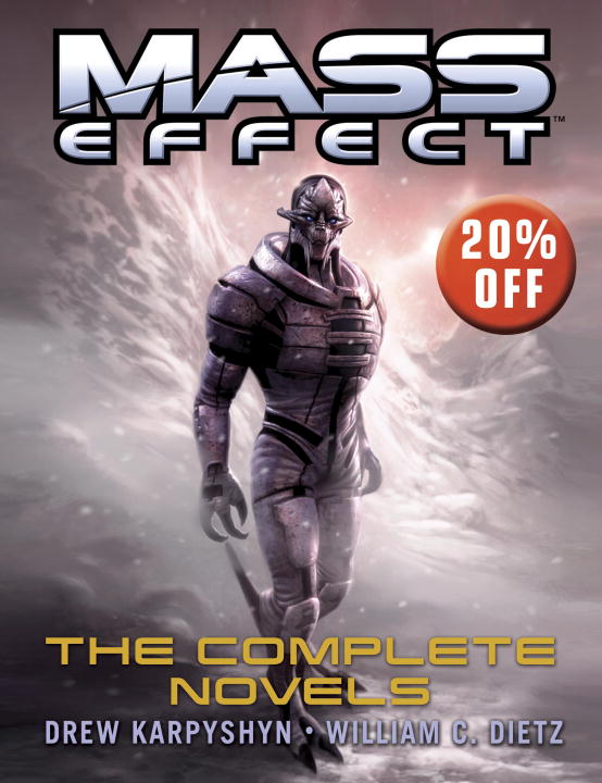 Mass Effect: The Complete Novels 4-Book Bundle By: Drew Karpyshyn,William C. Dietz
