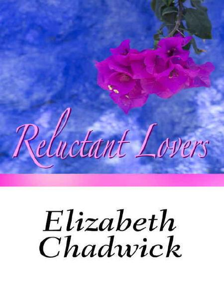 Reluctant Lovers By: Elizabeth Chadwick