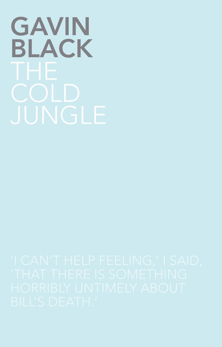 The Cold Jungle By: Gavin Black
