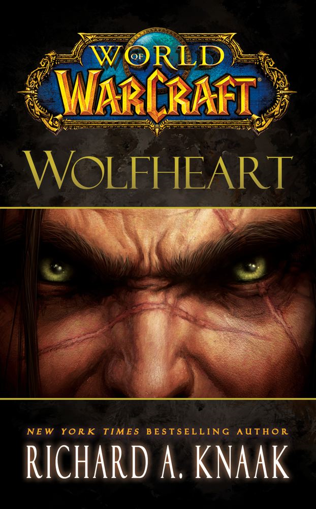 World of Warcraft: Wolfheart By: Richard A. Knaak