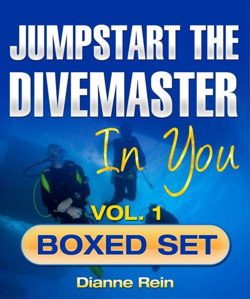 Jumpstart the Divemaster in You - Boxed Set Volume 1 (A scuba-diving-smiles.com New Diver Series)